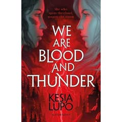 We Are Blood And Thunder