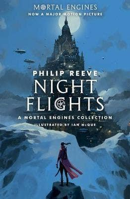 Night Flights: A Mortal Engines Collection