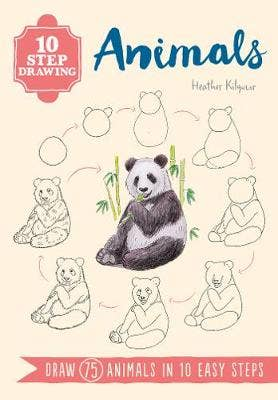 10 Step Drawing: Animals: Draw 75 Animals in 10 Easy Steps