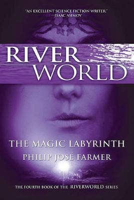The Magic Labyrinth: The Fourth Book of the Riverworld Series