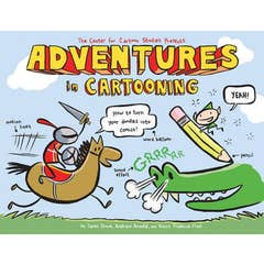 Adventures in Cartooning: How to Turn Your Doodles Into Comics