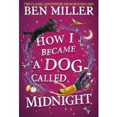 How I Became a Dog Called Midnight: The brand new adventure from the bestselling author of The Day I Fell Into a Fairytale