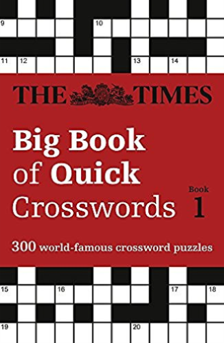 The Times Big Book of Quick Crosswords 1: 300 world-famous crossword puzzles (The Times Crosswords)