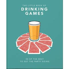 The Little Book of Drinking Games: 50 of the best to get the party going