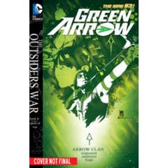 Green Arrow Vol. 5: The Outsiders War (The New 52)