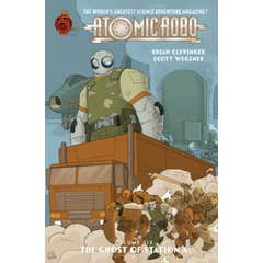 Atomic Robo: Volume 6: Ghost of Station X
