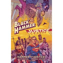 Black Hammer/justice League: Hammer Of Justice!