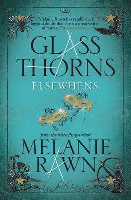 Glass Thorns: Elsewhens (Book Two)