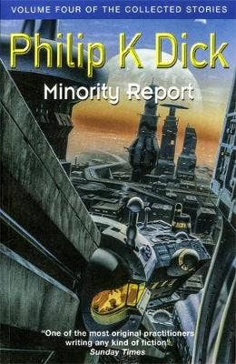 Minority Report: Volume Four of The Collected Stories