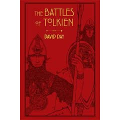 The Battles of Tolkien: An Illustrate Exploration of the Battles of Tolkien's World, and the Sources that Inspired his Work from Myth, Literature and History