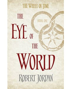 The Eye Of The World: Book 1 of the Wheel of Time