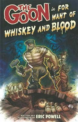 Goon Volume 13, The: For Want Of Whiskey & Blood