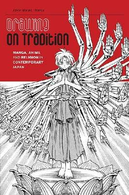 Drawing on Tradition: Manga, Anime and Religion in Contemporary Japan