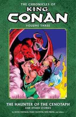 Chronicles Of King Conan Volume 3: The Haunter Of The Cenotaph And Other Stories