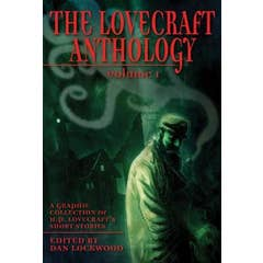 The Lovecraft Anthology Vol I: A Graphic Collection of H.P. Lovecraft's Short Stories