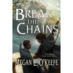 Break the Chains: A Scorched Continent Novel
