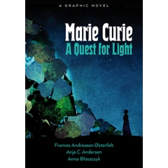 Marie Curie Quest For Light