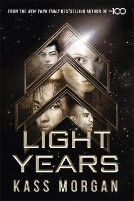 Light Years: the thrilling new novel from the author of The 100 series: Light Years Book One
