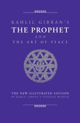The Prophet and the Art of Peace: Kahlil Gibran's Timeless Wisdom