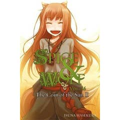 Spice and Wolf, Vol. 16 (light novel): The Coin of the Sun II