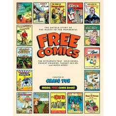 Free Comics: The Giveaways That Fought Commies, Sold Cars and Cigars, Showed How to Buy A TV And Avoid VD!