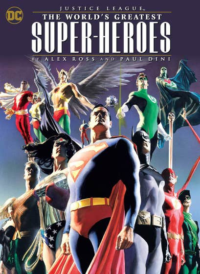 Justice League: The World's Greatest Superheroes by Alex Ross and Paul Dini