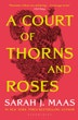 A Court of Thorns and Roses: The #1 bestselling series