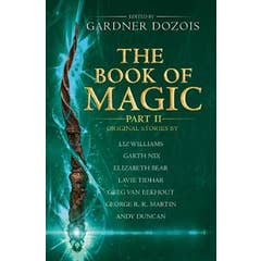 The Book of Magic: Part 2: A collection of stories by various authors