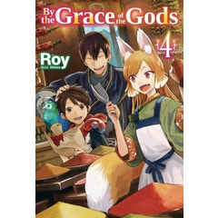By the Grace of the Gods: Volume 4