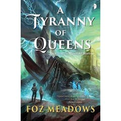 A Tyranny of Queens: BOOK II IN THE MANIFOLD WORLDS SERIES