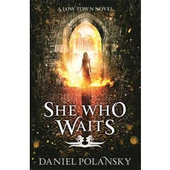 She Who Waits: Low Town 3
