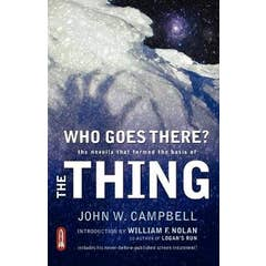 """Who Goes There?: The Novella That Formed The Basis Of """"The Thing"""""""