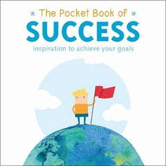 The Pocket Book of Success: inspiration to achieve your goals