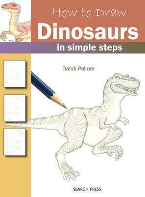 How to Draw: Dinosaurs: In Simple Steps