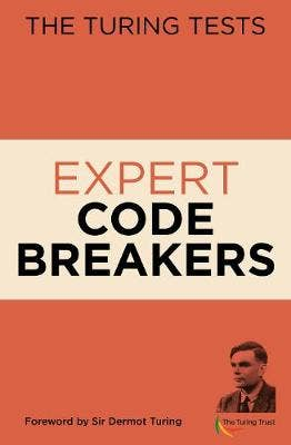 The Turing Tests Expert Codebreakers