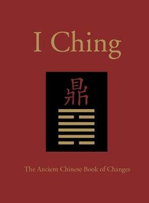 I Ching: The Ancient Chinese Book of Changes