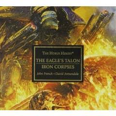Horus Heresy: The Eagles Talon/Iron Corpses