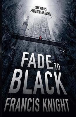 Fade to Black: Book 1 of the Rojan Dizon Novels