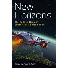 New Horizons: The Gollancz Book of South Asian Science Fiction