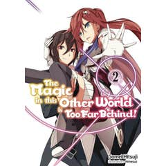 Magic in this Other World is Too Far Behind! Volume 2