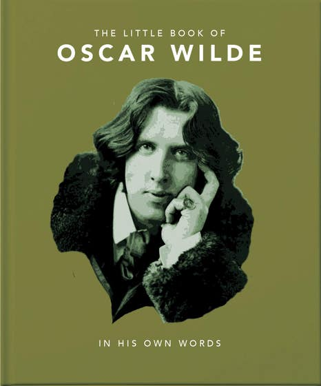 The Little Book of Oscar Wilde: Wit and Wisdom to Live By