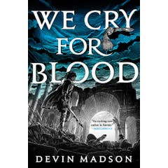 We Cry for Blood: The Reborn Empire, Book Three
