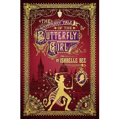 The Contrary Tale of the Butterfly Girl: The Peculiar Adventures of John Loveheart, Esq. Volume Two