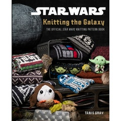 Star Wars: Knitting the Galaxy: The official Star Wars knitting pattern book