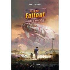 The Fallout Saga: Story Of A Mutation