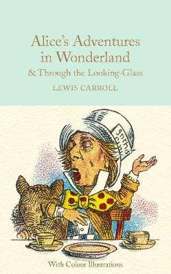 Alice's Adventures in Wonderland and Through the Looking-Glass: Colour Illustrations