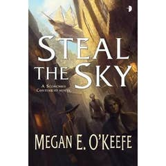 Steal the Sky: A SCORCHED CONTINENT NOVEL