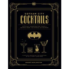 Gotham City Cocktails: The Official Batman Bar Book to Official Handcrafted Drinks From the World of Batman