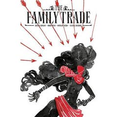 The Family Trade Volume 1