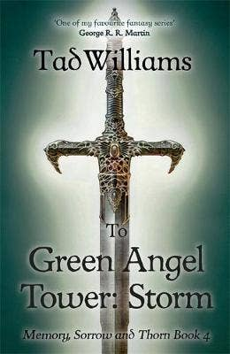 To Green Angel Tower: Storm: Memory, Sorrow & Thorn Book 4